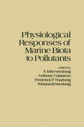 Physiological Responses of Marine Biota to Pollutants
