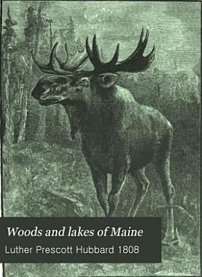 Woods and Lakes of Maine PDF