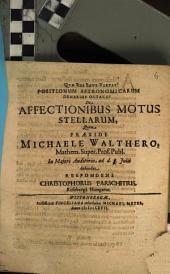 Positionum Astronomicarum Denarius ...: De Affectionibus Motus Stellarum, Volume 8