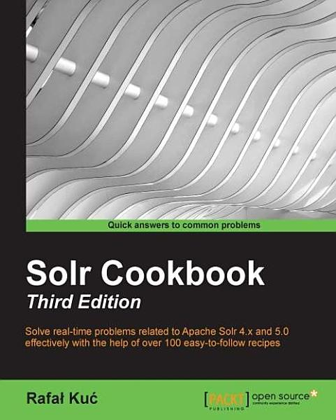 Solr Cookbook   Third Edition PDF