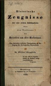 Historische Zeugnisse der vier ersten Jahrhunderte über den Verfasser des Briefes an die Hebräer: eine historisch-kritische Untersuchung