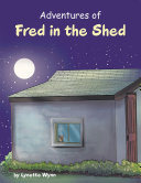 Adventures of Fred in the Shed
