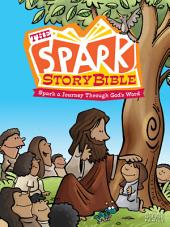 The Spark Story Bible: Spark A Story through God's Word
