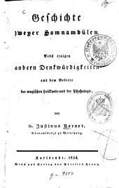 Geschichte zweyer Somnambülen: nebst einigen andern Denkwürdigkeiten aus dem Gebiete der magischen Heilkunde und der Psychologie