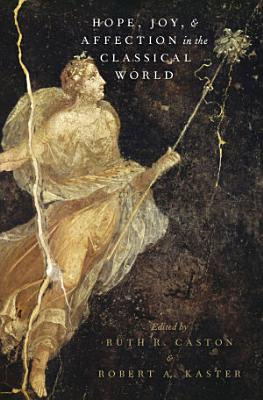 Hope  Joy  and Affection in the Classical World PDF