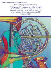 Classical Quartets for All: For Alto Saxophone (E-flat Saxes and E-flat Clarinets) from the Baroque to the 20th Century