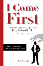 I Come First: How the Individual Ego Rules Every Business Decision