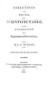 Directions for the Use of a Scientific Table in the Collection and Application of Knowledge: With the Life of the Author