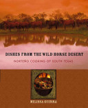 Dishes from the Wild Horse Desert