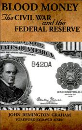 Blood Money: The Civil War and the Federal Reserve