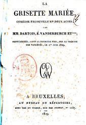 La grisette mariee: comedie-vaudeville en deux actes