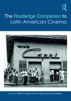 The Routledge Companion to Latin American Cinema PDF