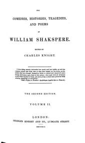 The Comedies, Histories, Tragedies, and Poems of William Shakspere: Volume 2