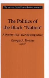 "The Politics of the Black ""nation"": A Twenty-five Year Retrospective"