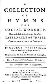 A collection of hymns for social worship, more particularly design'd for the use of the Tabernacle congregation, in London