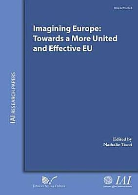 Imagining Europe  Towards a More United and Effective EU PDF