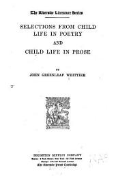 Selections from Child Life in Poetry: And Child Life in Prose