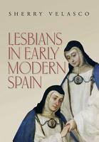 Lesbians in Early Modern Spain PDF