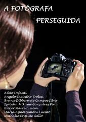 A Fotógrafa Perseguida