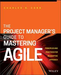 The Project Manager S Guide To Mastering Agile Book PDF