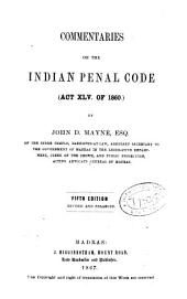Commentaries on the Indian Penal Code (Act XLV of 1860).