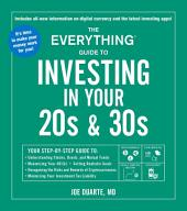 The Everything Investing in Your 20s & 30s Book, 2nd Edition: Your step-by-step guide to understanding the market, identifying the right investments, setting goals that work—and achieving financial success!