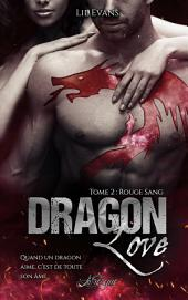 Dragon Love, tome 2 : Rouge Sang