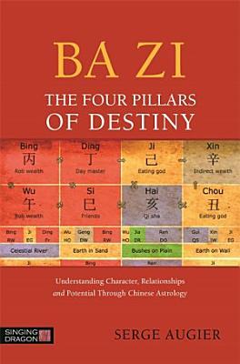 Ba Zi   The Four Pillars of Destiny PDF
