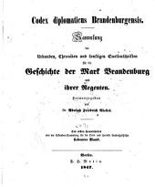 Codex diplomaticus brandenburgensis: Sammlung der urkunden, chroniken und sonstigen quellenschriften für die geschichte der mark Brandenburg und ihrer regenten, Band 7