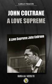 John Coltrane - A Love Supreme: Dischi da leggere