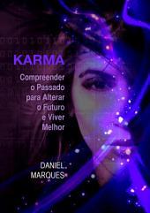 Karma: Compreender o Passado para Alterar o Futuro e Viver Melhor