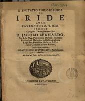 Disputatio philosophica de iride: Volume 1