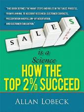 Sales is a Science: How the Top 2 % Succeed