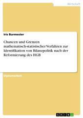 Chancen und Grenzen mathematisch-statistischer Verfahren zur Identifikation von Bilanzpolitik nach der Reformierung des HGB