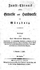 Zunft-chronik aller gewerbe und handwerke in Würzburg: Band 1,Ausgabe 1