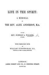 Life in the Spirit: a memorial of the Rev. A. Anderson ... With prefatory note by W. Cunningham