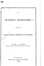 On teaching Penmanship, etc