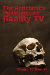 The Antichrist's Guillotines on Reality TV