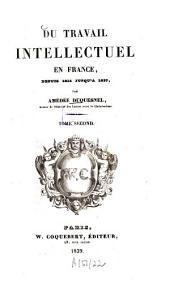 Du travail intellectuel en France, depuis 1815 jusqu'à 1837: Volume2