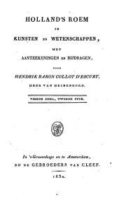 Holland's Roem in Kunsten en Wetenschappen: met aanteeckeningen en bijdragen, Volume 4,Nummer 2