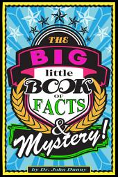 The Big Little Book of Facts and Mystery!