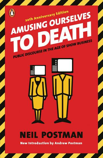 Amusing Ourselves to Death PDF