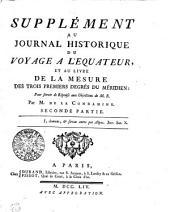 Supplément au journal historique du voyage à l'équateur, et au livre de la mesure des trois premiers degrés du méridien