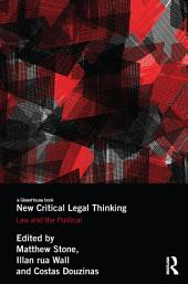 New Critical Legal Thinking: Law and the Political