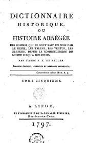 Dictionnaire historique ou Histoire abrégée des hommes qui se sont fait un nom par le génie, les talens, ...