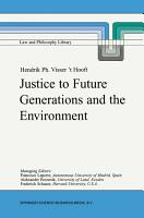 Justice to Future Generations and the Environment PDF