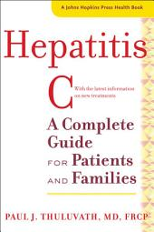 Hepatitis C: A Complete Guide for Patients and Families