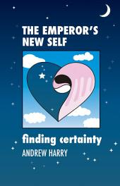 The Emperor's New Self: Finding certainty