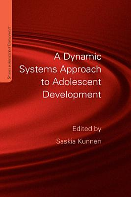 A Dynamic Systems Approach to Adolescent Development