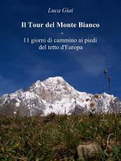 Il Tour del Monte Bianco - 11 giorni di cammino ai piedi del tetto d'Europa